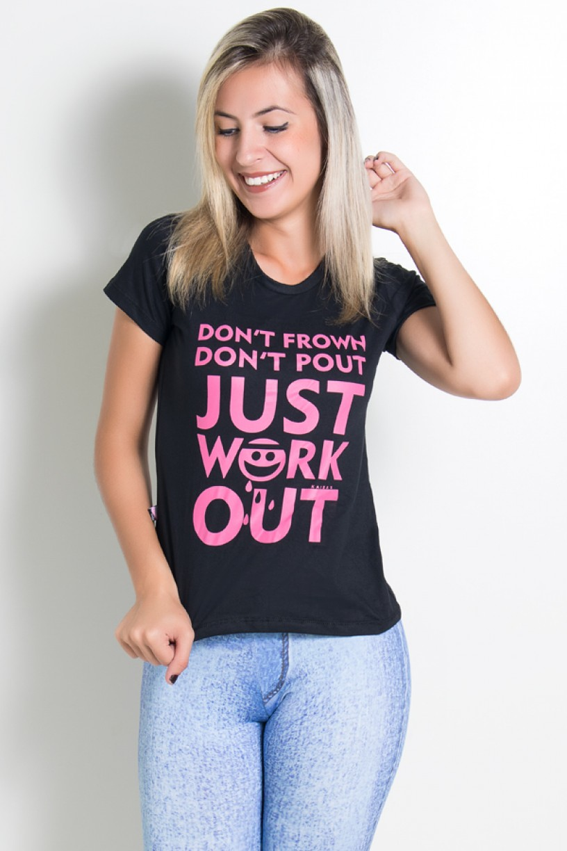 Camiseta Feminina Dont Frown Dont  Pout Just Work Out (Preto) | Ref: KS-F229-001Camiseta Feminina Dont Frown Dont  Pout Just Work Out (Preto) | Ref: KS-F229-001